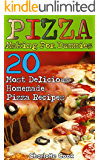Pizza Making For Dummies: 20 Most Delicious Homemade Pizza Recipes: (Perfect Pizza, American Perfect Pie)