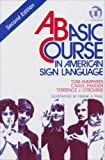 A Basic Course in American Sign Language 2nd Edition
