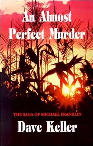 An Almost Perfect Murder: The Saga of Michael Franklin
