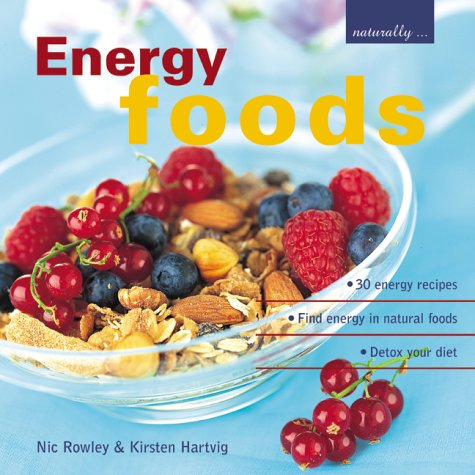 Download Energy Foods: ¥ 30 Energy Recipes ¥ Find Energy in Natural Foods ¥ Detox Your Diet ebook