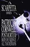A Scarpetta Omnibus: Postmortem; Body of Evidence; All That Remains