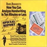Bart Baggett's How You Can Analyze Handwriting in Ten Minutes or Less - Special Report