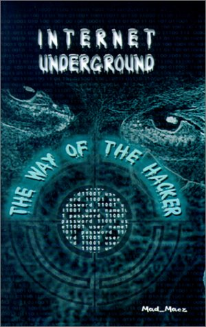 Internet Underground: The Way of the Hacker
