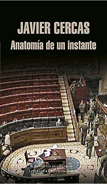 Anatomía de un instante (Literatura Random House): Amazon.es: Cercas, Javier: Libros