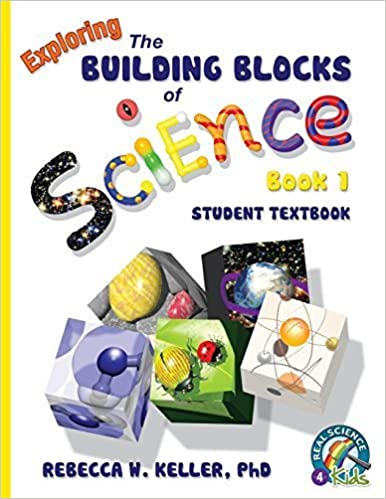 Exploring the Building Blocks of Science Book 1 Student Textbook (softcover) by Keller, PhD, Rebecca W. (2014)