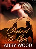 Consent to Love (Wild Pleasures)