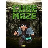 Minecraft: The Cube Maze (Book 1) (Minecraft Maze)