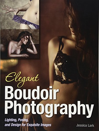 Elegant Boudoir Photography: Lighting, Posing, and Design for Exquisite -