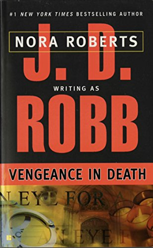 Vengeance in Death (In Death, Book 6) by [Robb, J. D.]