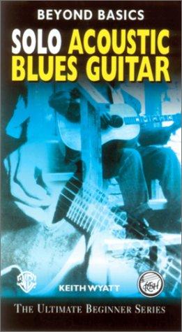 - Beyond Basics: Solo Acoustic Blues Guitar [VHS]