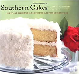 edc9f1c5065 Southern Cakes  Sweet and Irresistible Recipes for Everyday Celebrations   Nancie McDermott