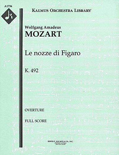 - Le nozze di Figaro, K.492 (Overture): Full Score [A1736]