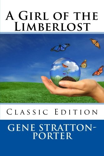 Read Online A Girl of the Limberlost (Classic Edition) ebook