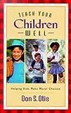 Teach Your Children Well, Don S. Otis, 0800757238