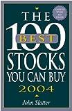 100 Best Stocks You Can Buy 2004, John Slatter, 1580629261