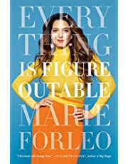 Everything is Figureoutable: The #1 New York Times Bestseller: One Simple Belief to Create Unstoppable Success