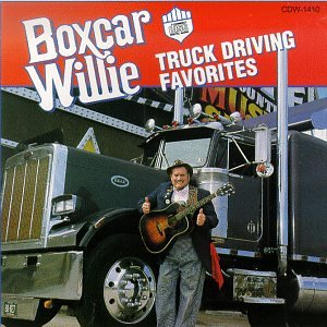 Boxcar Willie - Truck Driving Favorites - Amazon.com Music