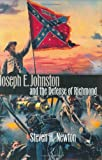 Front cover for the book Joseph E. Johnston and the Defense of Richmond by Steven H. Newton