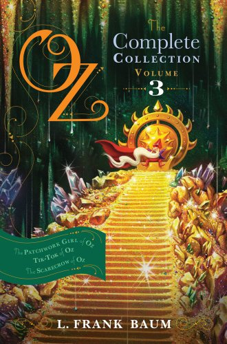 Oz, the Complete Collection, Volume 3: The Patchwork Girl of Oz; Tik-Tok of Oz; The Scarecrow of Oz (Scarecrow Oz)