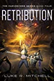 Retribution: A Paranormal Sci-fi Adventure (The Harvesters Series Book 4)