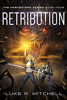 Retribution: Book Four of the Harvesters Series by [Mitchell, Luke R.]