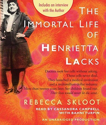 The Immortal Life of Henrietta Lacks   [IMMORTAL LIFE OF HENRIETTA 10D] [Compact Disc] by Random House Audio/