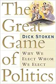 the great game of politics stoken dick