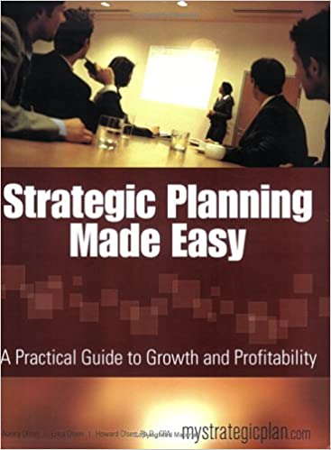 Amazon strategic planning made easy a practical guide to strategic planning made easy a practical guide to growth and profitability 9780974834320 howard w olsen erica j olsen nancy d olsen books fandeluxe Gallery