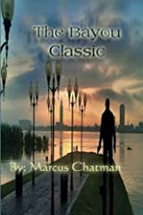The Bayou Classic by Mr Marcus j Chatman (2013-05-18) Paperback