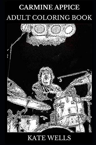 Carmine Appice Adult Coloring Book: Legendary Rock Drummer and Multiple Awards Winner, Cultural Icon and Musical Institution Inspired Adult Coloring Book (Carmine Appice Books) (Drummer Carmine Appice)