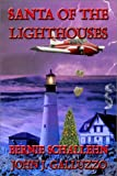 Santa of the Lighthouses, Bernie Schallehn and John J. Galluzzo, 1894869842