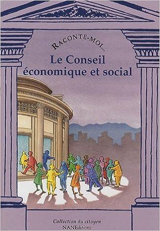 Lire un Raconte-moi... Le Conseil économique et social pdf epub