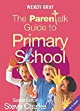 The Parentalk Guide to Primary School, Wendy Bray, 0340861223