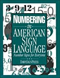 Numbering in American Sign Language : Number Signs for Everyone, , 0915035723