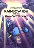 Rainbow Fish and the Sea Monsters' Cave, Marcus Pfister, 0735815372