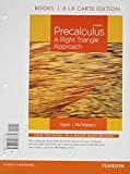 Precalculus : A Right Triangle Approach, Books a la Carte Edition Plus NEW MyMathLab with Pearson EText -- Access Card Package, Ratti, Jogindar, 0321912799