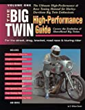 The Big Twin High-Performance Guide, D. William Denish, 0964011522