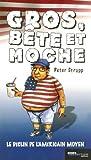 img - for Gros b te et moche : Le d clin de l'Am ricain moyen book / textbook / text book