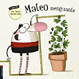img - for Mateo menguante/ Mateo enthusiasm was ebbing away (Spanish Edition) (El Fabuloso Mateo) book / textbook / text book