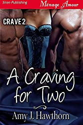 A Craving for Two [Crave 2] (Siren Publishing Menage Amour)