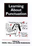 Learning about Punctuation, Nigel Hall, Anne Robinson, 1853593214