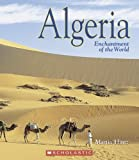Algeria (Enchantment of the World. Second Series)