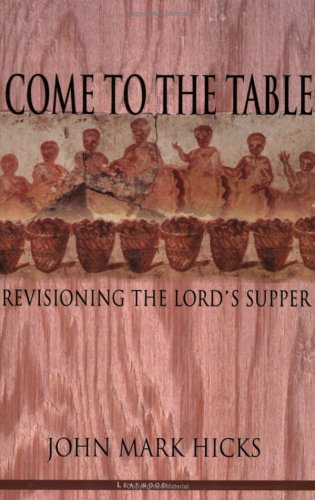 Come To The Table  Revisioning The Lord's Supper
