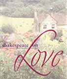 Shakespeare on Love, Smallwood and Stewart Staff and Andrews McMeel Publishing, LLC Staff, 0740703633