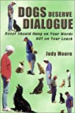 img - for Dogs Deserve Dialogue: Rover Should Hang on Your Words Not on Your Leash book / textbook / text book