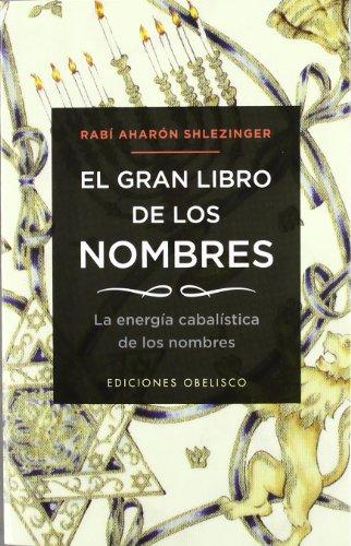 El gran libro de los nombres (Coleccion Cabala y Judaismo) (Spanish Edition) [Aharon David  Shlezinger] (Tapa Blanda)