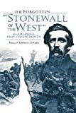 "The Forgotten ""Stonewall of the West"", Phillip T. Tucker, 0865545308"