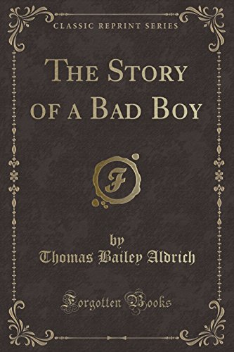 The Story of a Bad Boy (Classic Reprint)