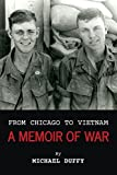 From Chicago to Vietnam: A Memoir of War
