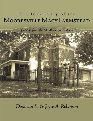 The 1872 Diary of the Mooresville Macy Farmstead: . . . . . footsteps from the Mayflower to - Monroe Macy